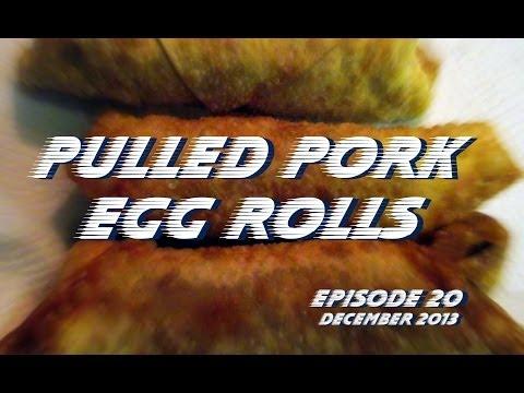 Pulled Pork Egg Rolls - Episode 20