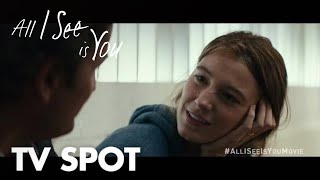 All I See Is You | Beholder Rev | In Theaters October 27