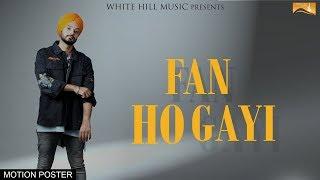 Fan Ho Gayi (Motion Poster) Harry | White Hill Music | Releasing on 28th September