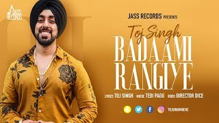Badaami Rangiye | (Full HD) | Toj Singh Ft. Tedi Pagg | New Punjabi Songs 2019