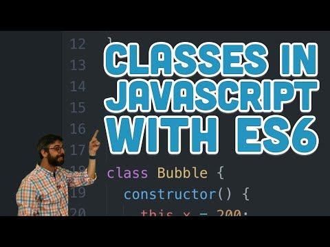 6.2: Classes in JavaScript with ES6 - p5.js Tutorial