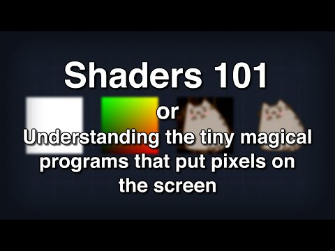 Shaders 101 - Intro to Shaders