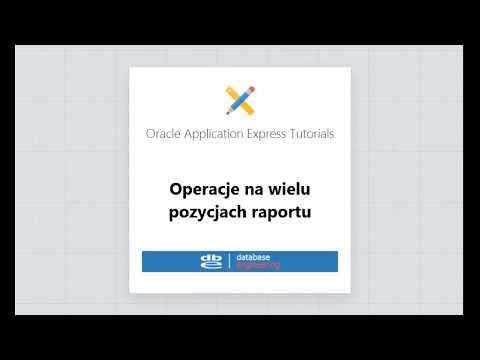 Oracle APEX 5 Operacje na wielu pozycjach raportu
