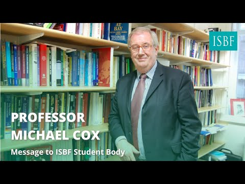 Prof. Michael Cox on A message to ISBF student body