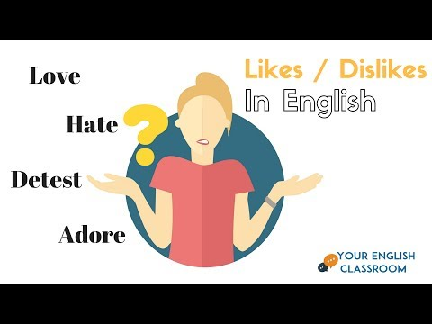 English Vocabulary lesson - Speaking About Likes and Dislikes