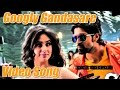 Googly Googly Gandasare Kannada Movie Full Video Yash Kriti
