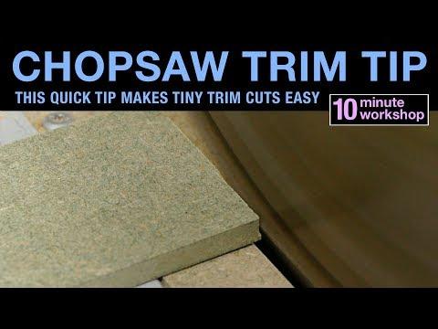 Chopsaw Trim Tip #168