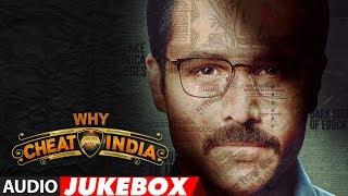 Full Album: WHY CHEAT INDIA   Audio Jukebox   Emraan Hashmi    Shreya Dhanwanthary   T-Series