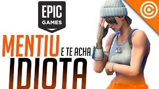 Epic Games MENTIU e te chamou de IDIOTA