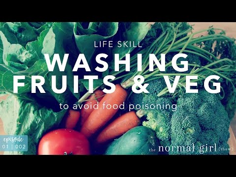Washing Fruits and Veggies to Avoid Food Poisoning  | The Normal Girl Show