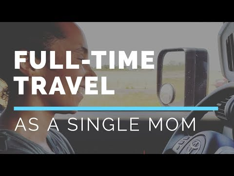How I Afford To Travel Full-time As A Single Mom