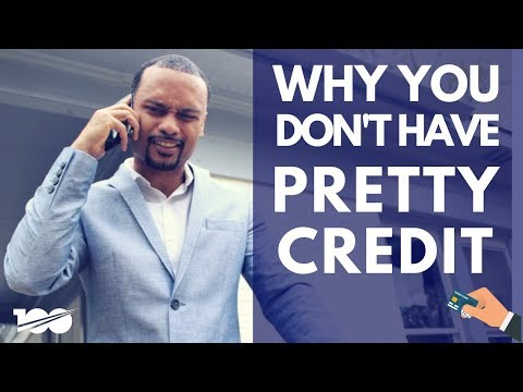 Why You Don't Have Pretty Credit?