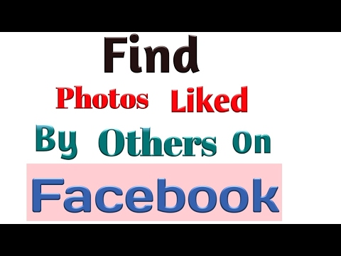 how to see photos liked by others on facebook