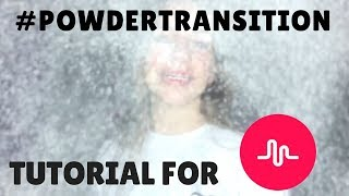 How to do the #PowderTransition on Musical.ly!