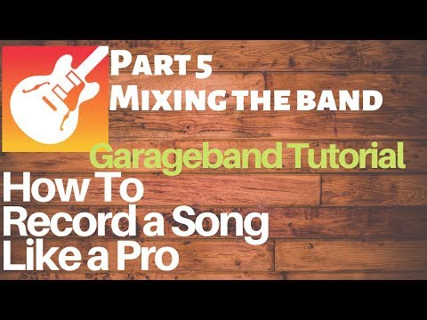 Garageband Tutorial: How to MIX a Song Part 5 - Mixing the band