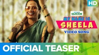 My Name Is Sheela - Official Video Song Teaser | An Eros Now Quickie