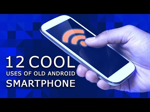 12 Cool Uses of Old Android Smartphone