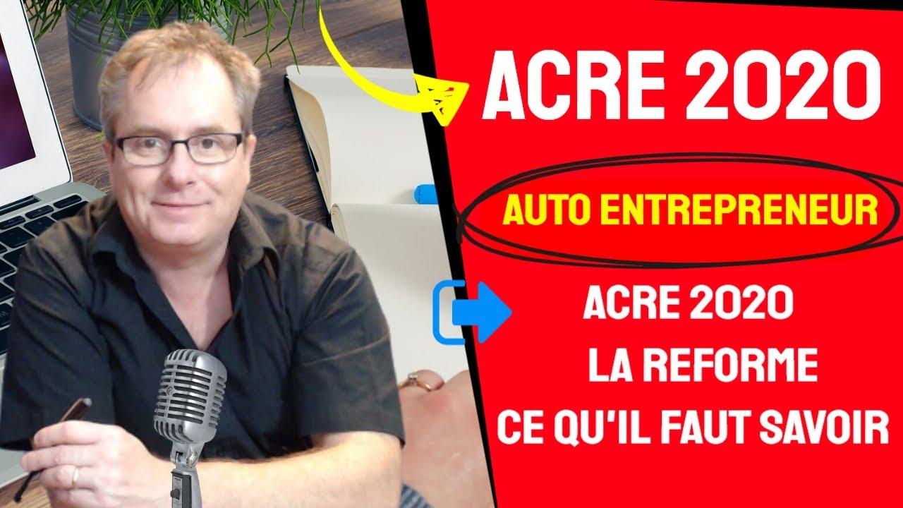 🔴▶▶ #ACRE2020, REFORME ACRE 2020 AUTO ENTREPRENEUR, COMMENT OBTENIR ACRE EN 2020 #AUTOENTREPRENEUR