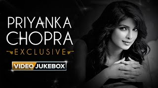 Priyanka Chopra Exclusive | Video Jukebox