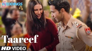 Taareef Video | 5 Weddings | Raj Kummar Rao, Nargis Fakhri | Palak Muchhal , Romy Tahlie, Rockon T