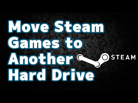 How to Move Steam Games to Another Hard Drive (Tutorial)