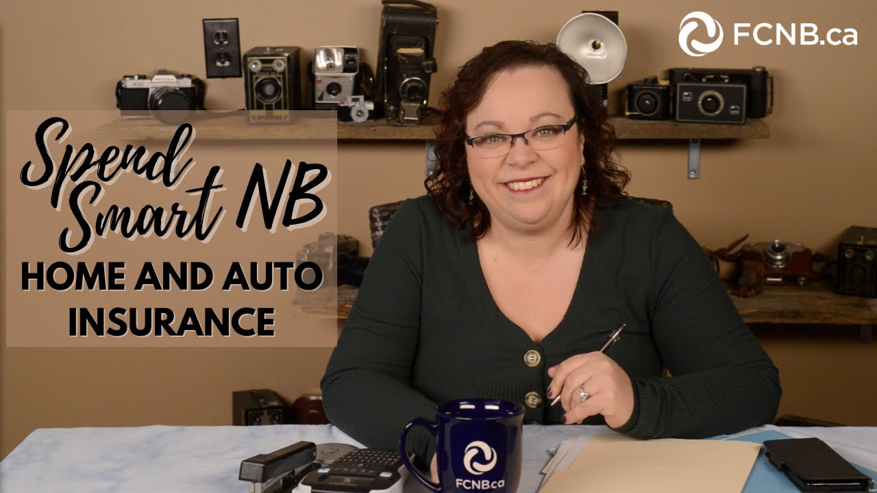 Home and Auto Insurance - Spend Smart NB