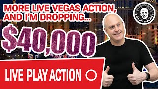 🔴 More LIVE VEGAS Action 🎰 I'm Dropping $40,000!