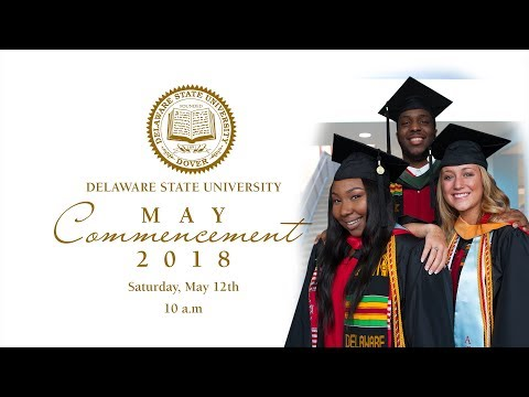 Delaware State University Commencement - Spring 2018