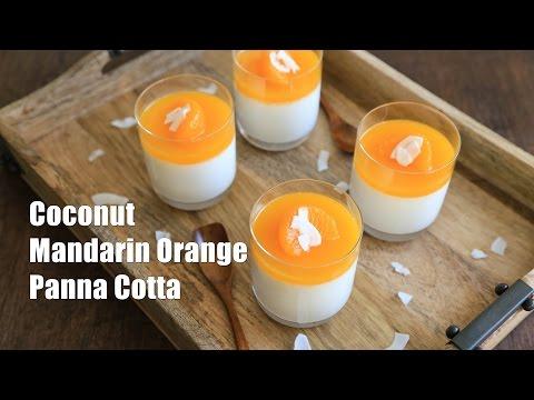 How to Make Coconut Mandarin Orange Panna Cotta