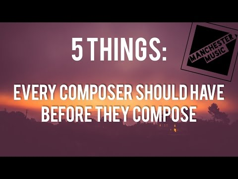 5 things composers *MUST* have before writing a single note