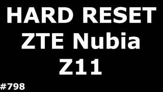 Сброс настроек Zte Nubia Z11(hard Reset Zte Nubia Z11)