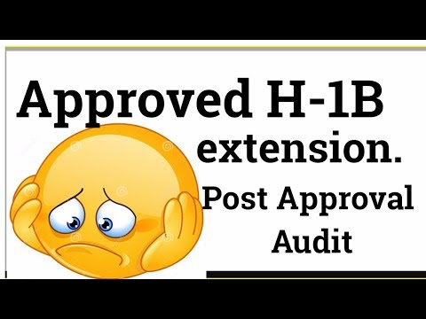 Already approved H-1B/L-1 is no longer safe.Post Approval Audit