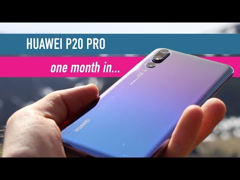 A month with the Huawei P20 Pro - long term review