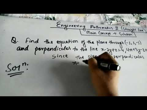 Find The Equation Of The Plane Through A Point Which Is Perpendicular To A Line