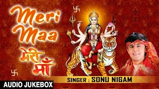 Meri Maa Devi Bhajans By SONU NIGAM I Full Audio Songs I T-Series Bhakti Sagar