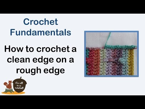 How to work a straight edge on a rough edge - Crochet Fundamentals #28