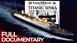 Who Sank The Titanic? - The Secrets Behind the History | Free Documentary History
