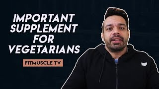 Important Supplement for Vegetarians | FitMuscle TV