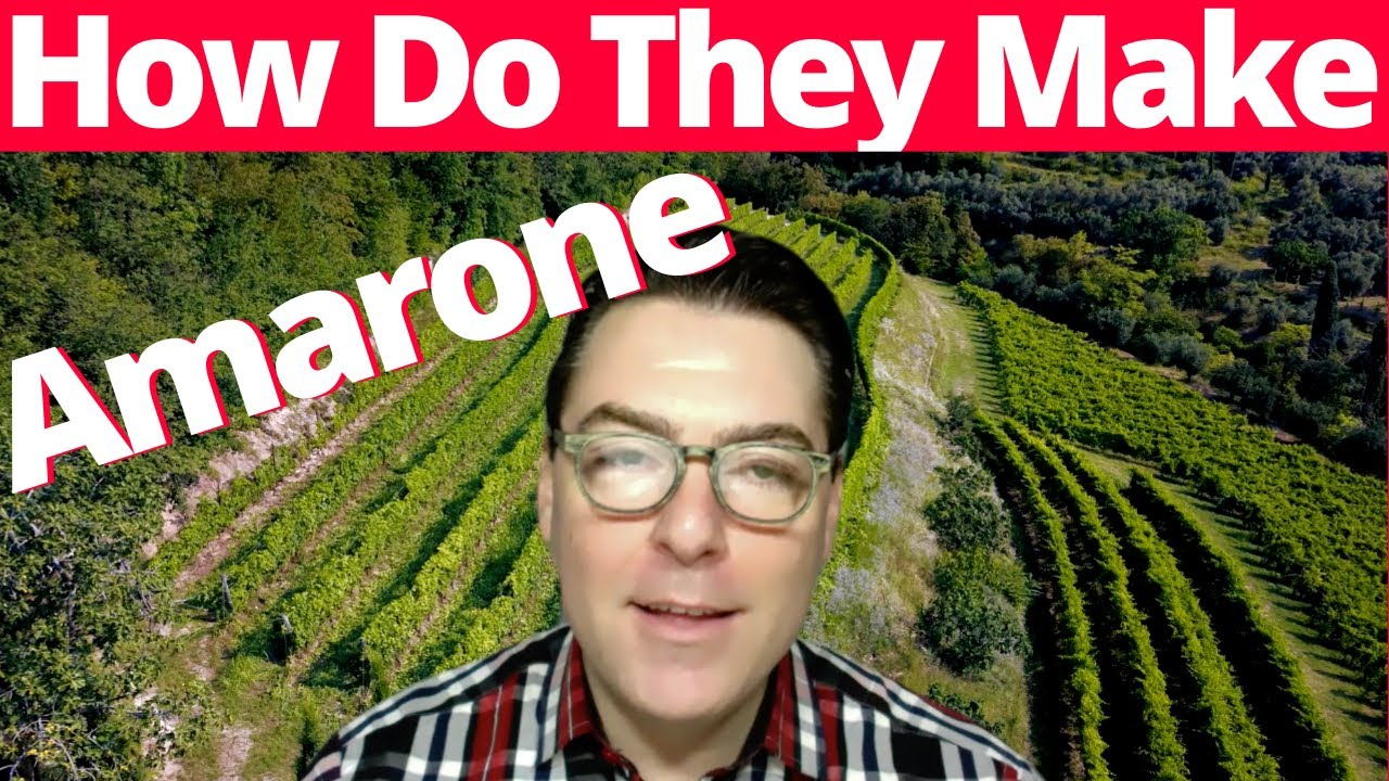 How Amarone Is Made From Beginning To End