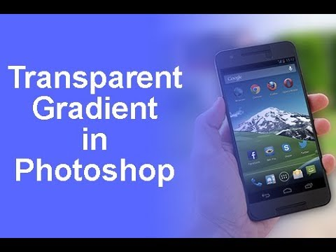 How to Create a Transparent Gradient in Photoshop cs6 in 2 minutes