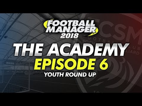 The Academy Episode 6 - Youth Round-Up #FM18   Football Manager 2018
