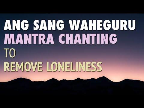 Mantra to Remove Loneliness | Ang Sang WaheGuru Simran | Chanting