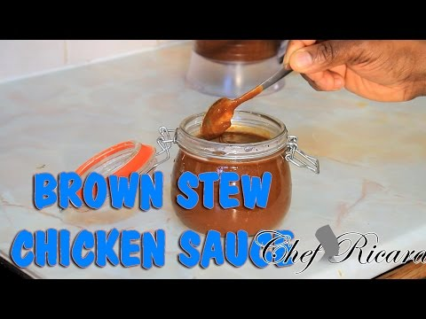 How To Make Brown Stew Chicken Sauce | Recipes By Chef Ricardo