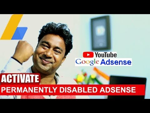 How to Activate / Enable Permanently Disabled Google Adsense Account of YouTube Channel