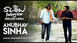 Anubhav Sinha - The Slow Interview with Neelesh Misra | Article 15