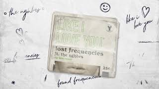 Lost Frequencies ft. The NGHBRS - Like I Love You (THE HIM REMIX)