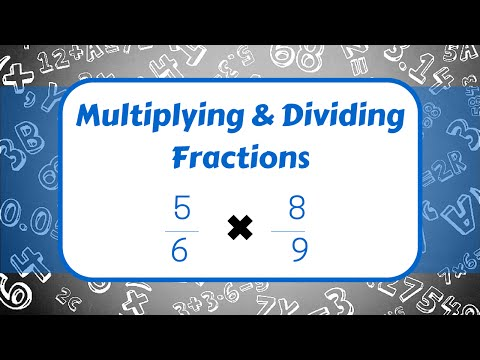 Multiplying and Dividing Fractions!