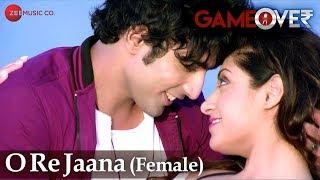 O Re Jaana (Female) | Game Over | Gurleen Chopra & Prasad Shikhre | Palak Muchhal & Mohammed Irfan