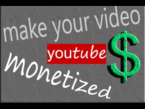 how to make your video monetized($)