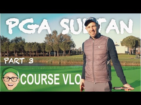 PGA SULTAN COURSE PART 3